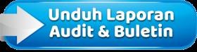 Unduh Laporan Audit dan Buletin
